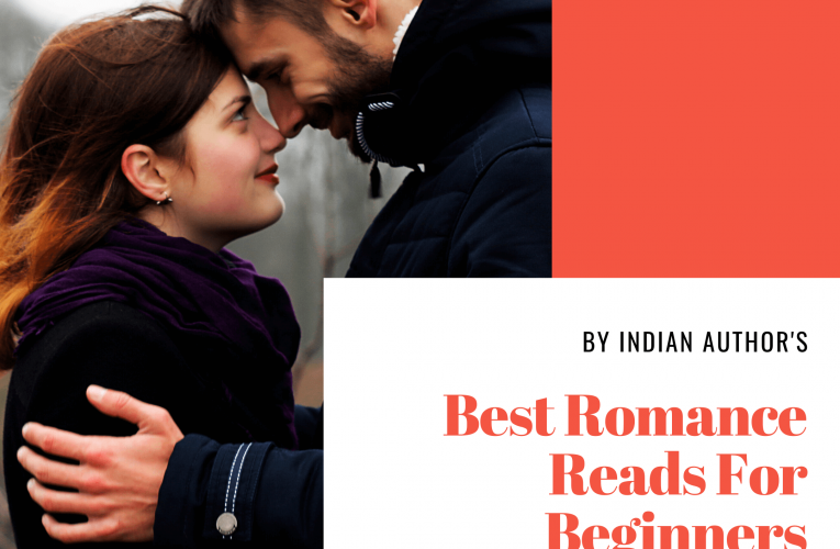 Best of romance reads by Indian Author's for beginners