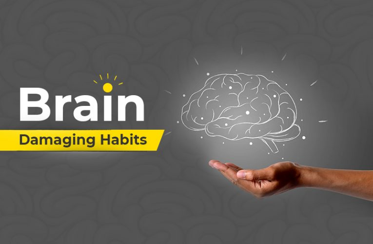 Daily Habits that could Damage the Brain