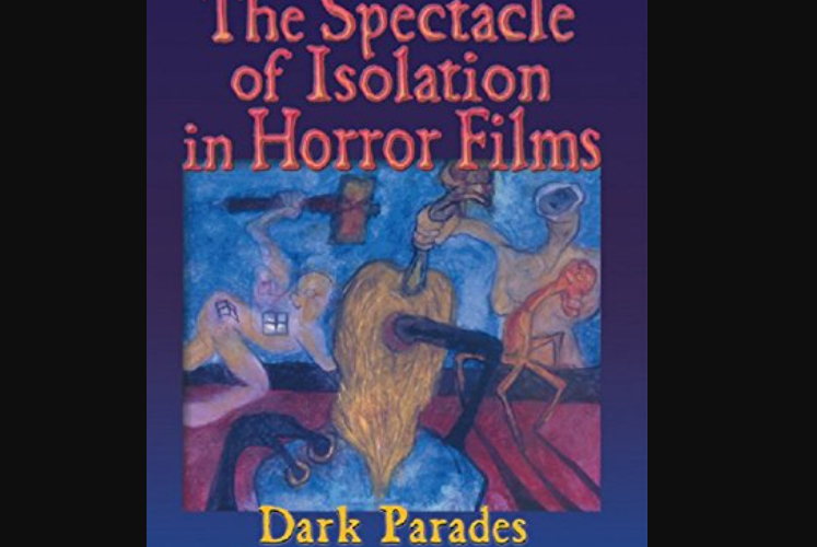 THE SPECTACLE OF ISOLATION IN HORROR FILMS: DARK PARADES